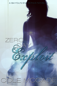 LIMITED TIME: Bayou's End #1.5, ZERO DAY EXPLOIT, free for download until 01.18.15